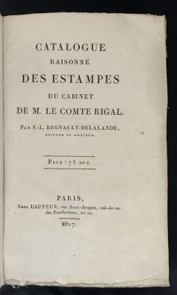 Catalogue Raisonné Des Estampes. comte. b. 1747 RIGAL