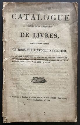 Catalogue D'Une Belle Collection De Livres. avocat. fl. 1824 ARBELTIER